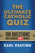 The Ultimate Catholic Quiz Paperback Book by Karl Keating 100 Multiple ChoiceQuestions Most Catholics Can't Answer with explanations 210 pages 9781621640240