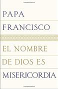 Papa Francisco El nombre de Dios es misericordia Paperback 9780399588785