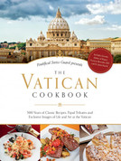 Pontifical Swiss Guard Presents The Vatican Cookbook by David Geyser Erwin Niederberger and Thomas Kelly has Recipes Essays Prayers and PhotosHardback 204 Pages 9781622823321