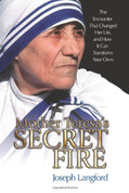 Saint Mother Teresa Secret Fire Encounter That Changed Her Life Hardcover 9781592763092