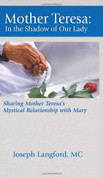 Saint Mother Teresa In the Shadow of Our Lady Hardcover 9781592764211
