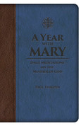 A Year with Mary Daily Meditations On the Mother of God Leather Bound 9781618906960