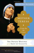 Mother Teresa Come Be My Light 9780307589231 Paperback