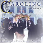 Caroling At Ephesus Benedictines of Mary CD IGCHAED