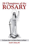 26 Champions Of the Rosary | Book | Calloway | Guide  | 9781596144019 | 255 Pages