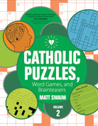 Catholic Puzzle Word Games and Brainteasers Volume 2 by Swaim 9781594715518
