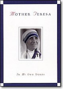 In My Own Words book is a Collection of Quotes Stories and Prayers From Mother Teresa Collected By Jose Luis Gonzalez-Balado 128 pages 9780764802003