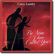 Carey Landry By Name I Have Called You Compact Disc