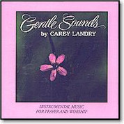 Carey Landry Gentle Sounds Vol. 1 Compact Disc