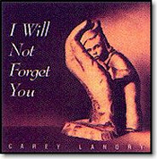 Carey Landry I Will Not Forget You Compact Disc