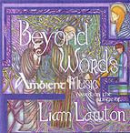 Beyond Words: Ambient Music based on the songs of Liam Lawton