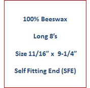 "Cathedral 100% Beeswax Long 8's - Size 11/16"" x 9-1/4""   Self Fitting End (SFE)"