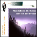 Space Between The Breaths Meditation -mp3