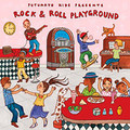 Putumayo Kids-Rock & Roll Playground