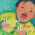 Sleepy, Oh Sleepy- Denise Fleming