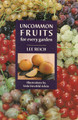 Uncommon Fruits for Every Garden.