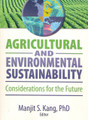 Agricultural and Environmental Sustainability: Consideration for the furture