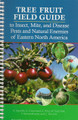 Tree Fruit Field Guide - To Insect, Mite, & Disease Pests & Natural Enemies of Eastern N. America