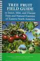 Tree Fruit Field Guide - To Insect, Mite, & Disease Pests & Natural Enemies of Eastern N. America