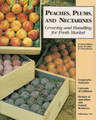Peaches, Plums and Nectarines - Growing & Handling for Fresh Market
