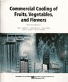 Commercial Cooling of Fruits, Vegetables & Flowers