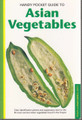 Asian Vegetables, Handy Pocket Guide to