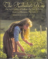 Herbalist's Way, The - The Art & Practice of Healing with Plant Medicines