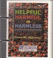 Helpful, Harmful or Harmless