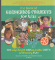Gardening Projects for Kids, The Book of