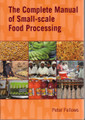 Small-scale Food Processing, The Complete Manual of