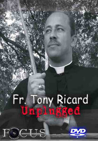 Fr. Tony Ricard...Unplugged