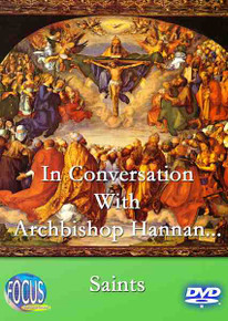 In Conversation with Archbishop Hannan...Saints