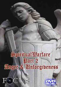 Spiritual Warfare Part 2 Anger & Unforgiveness