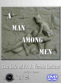 A Man Among Men... The Life of Fr. Verbis LaFleur