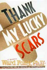 Thank My Lucky Scars - Book by Ward Foley