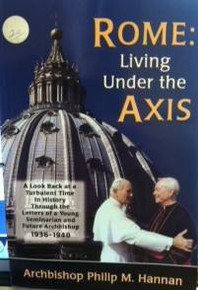 Rome: Living Under the Axis by Archbishop Philip Hannan