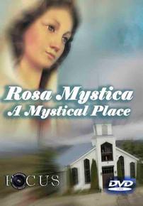 Rosa Mystica A Mystical Place