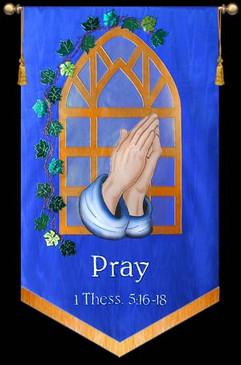 Pray - 1 Thess. 5:16-18