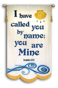I Have called you by name; you are Mine