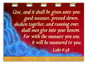 Give and it shall be given unto you Bible verse banner