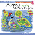 Murray The Shark Series Vol. 2: Murray the Shark Meets Allie Anglerfish (Audio CD) - by Jini Patel Thompson