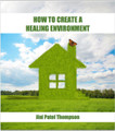 How To Create a Healing Environment (eBook, Workbook, Video) - by Jini Patel Thompson