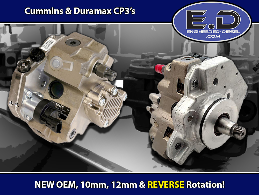 Engineered Diesel Cummins & Duramax CP3's - NEW OEM, Improved Stock, Reverse Rotation, & Super Stock 10mm & 12mm pumps!