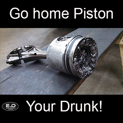 Engineered Diesel meme Drunk Piston