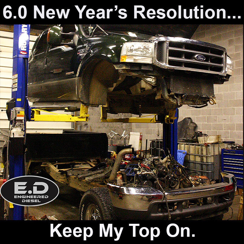 New Year's Resolution - Ford 6.0 - Keep My Top On