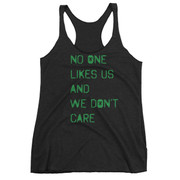 No One Likes Us And We Don't Care Ladies' Racerback Tank