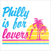 Philly Is For Lovers