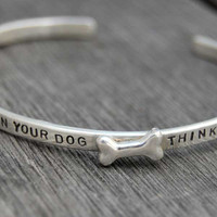 Be The Person Your Dog Thinks You Are Cuff
