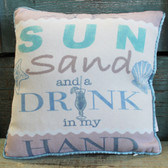 Sun, Sand and a Drink in my Hand PIllow