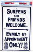 Surfers and Friends Welcome - Aluminum Sign
